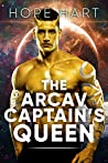 The Arcav Captain's Queen (Arcav Alien Invasion, #7)