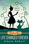 Witch is How Life Changed Forever (A Witch P.I. Mystery, #36)