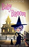 Baby Broom (Wicked Witches of Coventry #10)