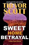 Sweet Home Betrayal (Max Kane Series Book 5)