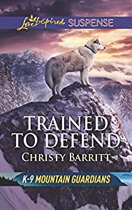 Trained to Defend (K-9 Mountain Guardians #1)