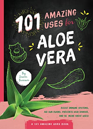 101 Amazing Uses for Aloe Vera by Susan Branson