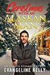 Christmas with an Alaskan Man (An Alaskan Romance Series, #3)