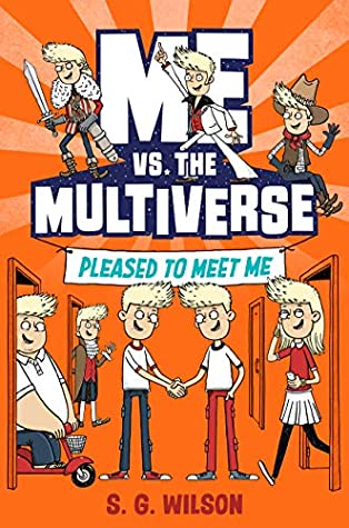 Pleased to Meet Me (Me vs. the Multiverse, #1)