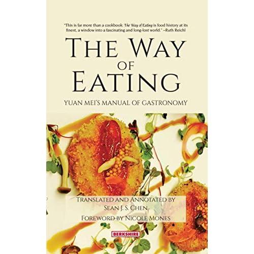 The Way of Eating: Yuan Mei's Manual of Gastronomy by Yuan Mei