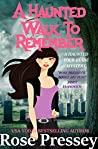 A Haunted Walk to Remember (A Ghostly Haunted Tour Guide Cozy Mystery Book 12)