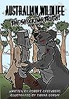 Australian Wildlife the Shocking Truth!