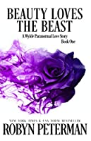 Beauty Loves the Beast: A Wylde Paranormal Love Story