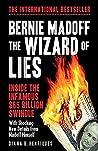 Bernie Madoff, the Wizard of Lies: Inside the Infamous $65 Billion Swindle