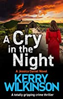 A Cry in the Night: A totally gripping crime thriller (Detective Jessica Daniel thriller series Book 15)