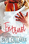 Entrust (Club Obsidian Book 1)