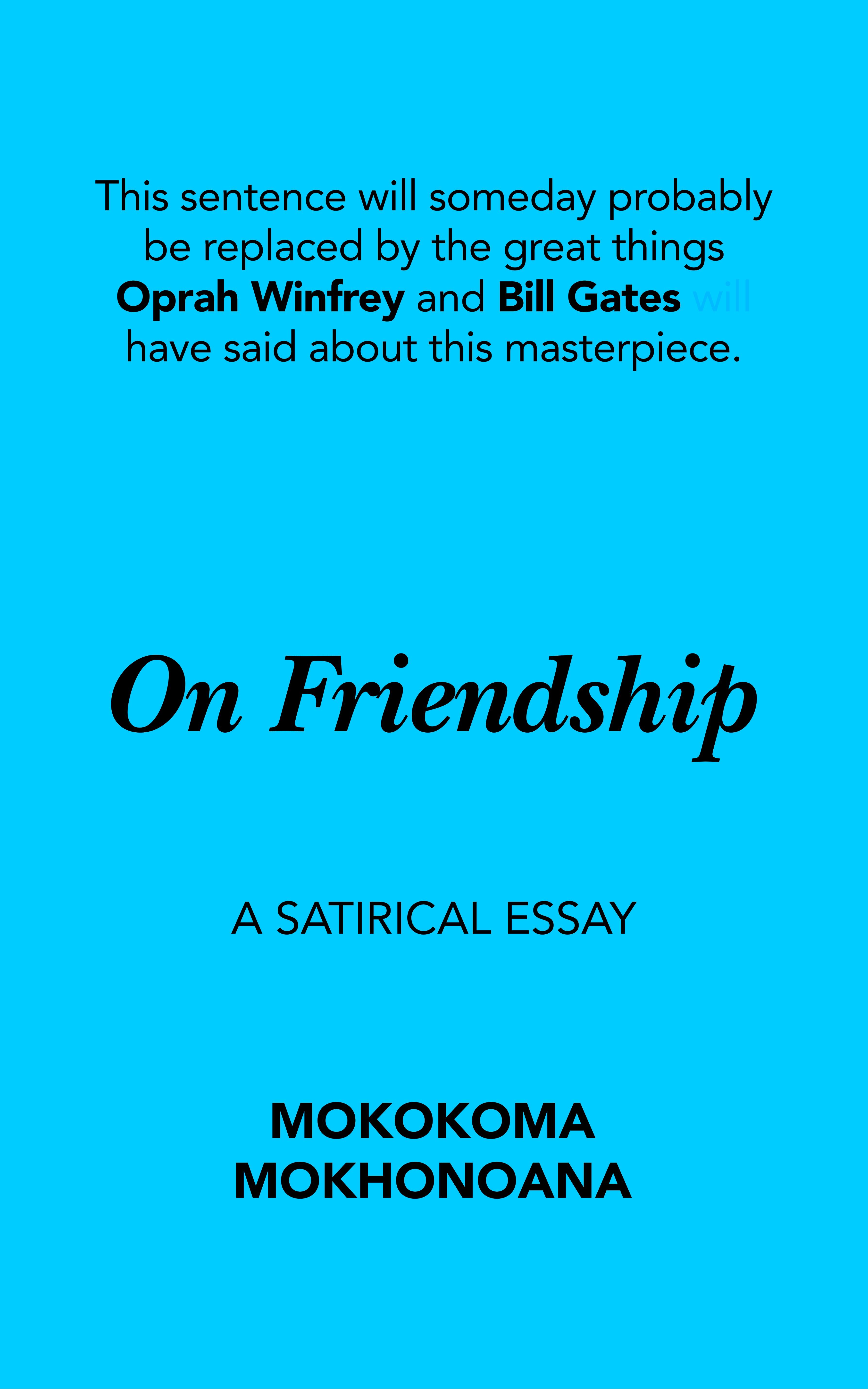 On Friendship: A Satirical Essay