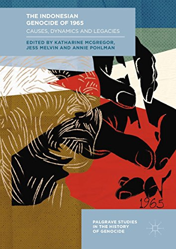 The Indonesian Genocide of 1965 Causes, Dynamics and Legacies (Palgrave Studies in the History of Genocide)