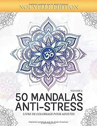 50 Mandalas Anti Stress Volume 3 Livre De Coloriage Pour Adultes 50 Magnifiques Mandalas A Colorier By Zeny Creative