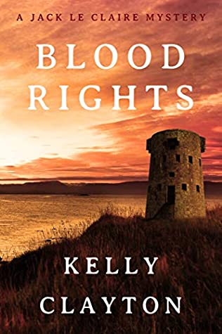 Blood Rights (A Jack Le Claire Mystery Book 4)