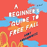 A Beginner's Guide to Free Fall: A Novel