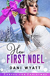 Her First Noel (Curves for Christmas, #4)