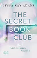 The Secret Book Club - Die Liebesroman-Mission (Bromance Book Club, #2)