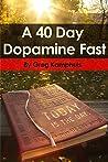 A 40 Day Dopamine Fast