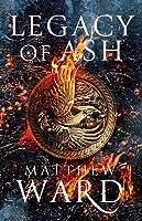 Legacy of Ash (Legacy Trilogy, #1)