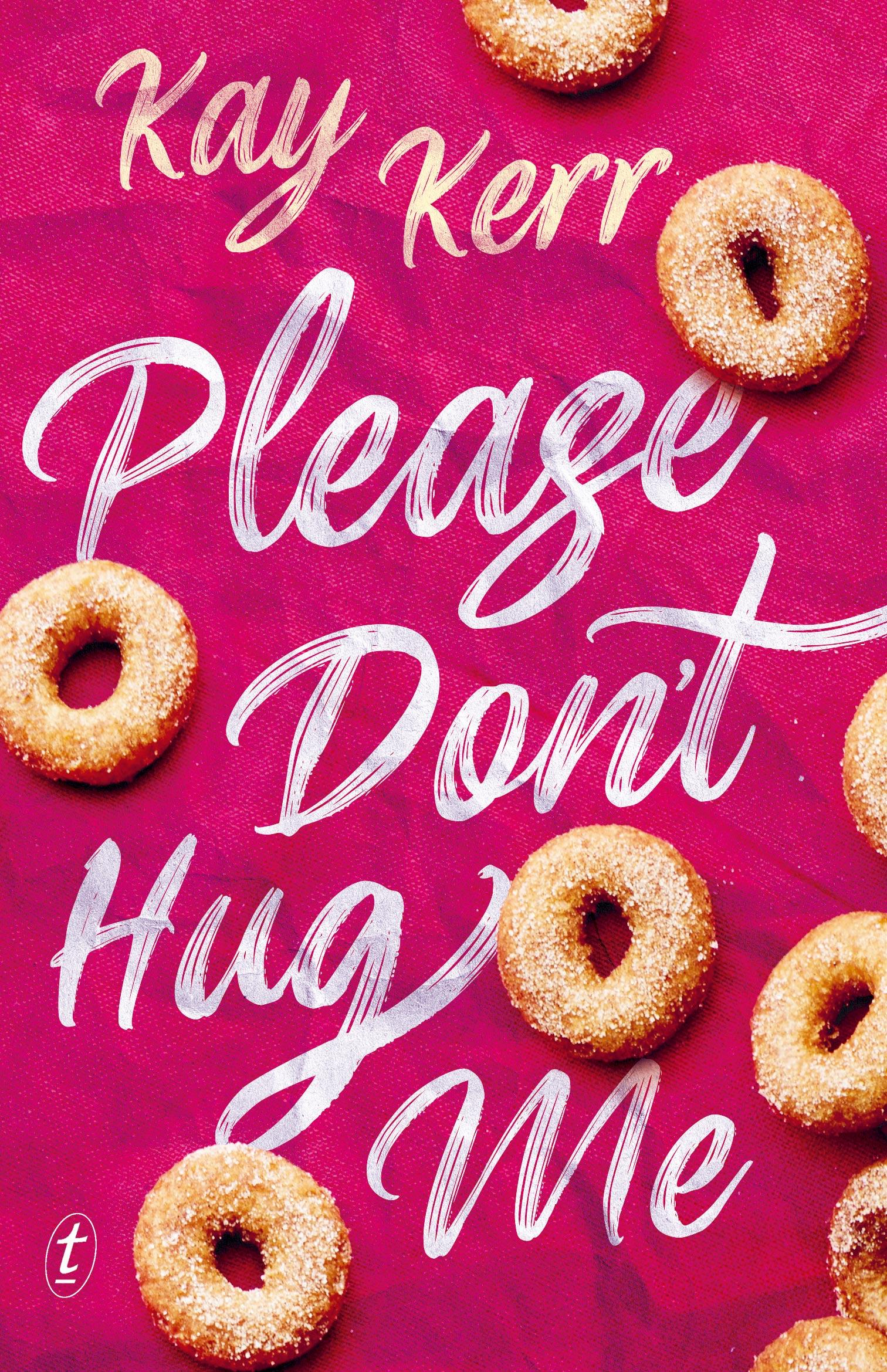 Please Don't Hug Me - Kay Kerr