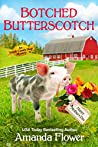 Botched Butterscotch (Amish Candy Shop Mystery #4.5)