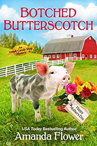 Botched Butterscotch (Amish Candy Shop Mystery #4.5)