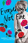 Everything's Not Fine by Sarah  Carlson