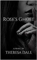 Rose's Ghost