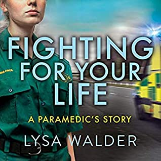 Fighting for Your Life: A Paramedic's Story