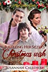 Fulfilling Her Sister's Christmas Wish (Mail Order Brides of New Mexico)
