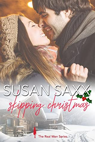 Skipping Christmas: Small Town Military Romance (Real Men #9)