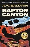 Raptor Canyon by A.W. Baldwin