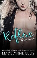 Reflex (Off the Record Book 1)