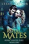 Royal Mates (Royal Vampyr Duet, book 1)