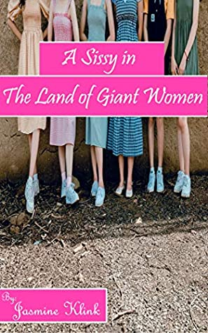 A Sissy in The Land of Giant Women (A Sissy, ABDL Story)