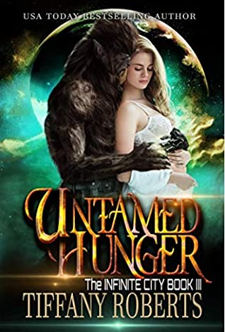 Untamed Hunger (The Infinite City, # 3)