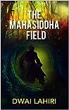 The Mahāsiddha Field (The Mahāsiddha Series, #1) ebook review