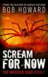 Scream for Now (The Infected Dead Book 7)