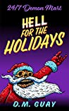 Hell for the Holidays (24/7 Demon Mart #1.5)