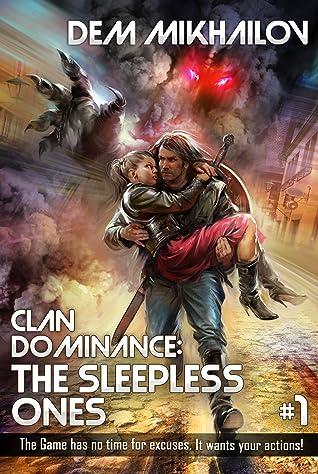 Clan Dominance: The Sleepless Ones (Book #1) LitRPG Series