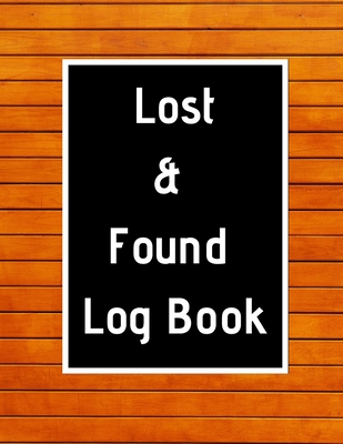 Lost Found Log Book Lost Property Template Record All Items And Money Found Handy Tracker To Keep Track Large 8 5 X11 Paperback By Paul Publishing Lost Found Log Book