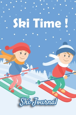 Ski Journal: Ski lined notebook gifts for a skiier skiing books for kids, men or woman who loves ski composition notebook 111 pages 6x9 Paperback blue snowflake background, children skiing, Ski Time quote