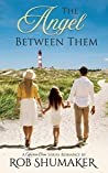 The Angel Between Them (Huron Cove Series Book 1)
