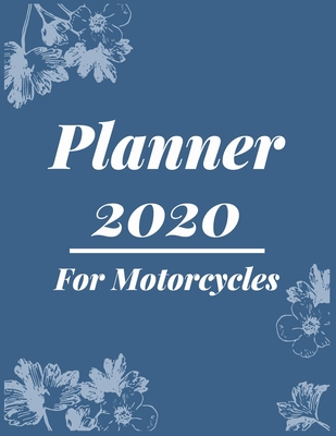 Planner 2020 for Motorcycles: Pretty Simple Planner - 2020 Planner (8.5′ x 11′ ), 128 pages