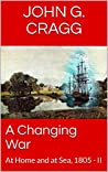 A Changing War: At Home and at Sea, 1805 - II