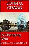 A Changing War: At Home and at Sea, 1805 - II