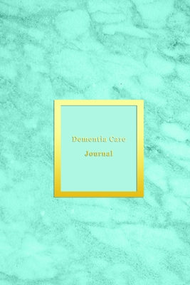 Dementia Care Journal: A caregiver mood log book for Dementia, Alzheimers and Lewy Body Patients Track, support and improve care giving by tracking patterns, emotions and triggers Light blue aqua marble cover
