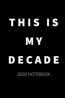 this is my decade notebook new year s gift for men and