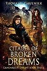 Citadel of Broken Dreams (A Hundred Halls: Gamemakers Online #3)